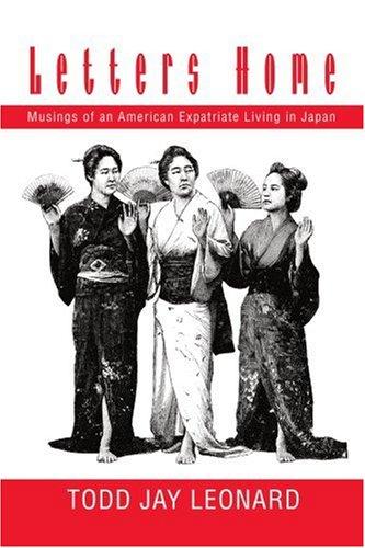 Letters Home: Musings of an American Expatriate Living in Japan