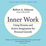 Inner Work: Using Dreams and Creative Imagination for Personal Growth and Integration - Library Edition