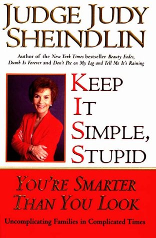 Keep It Simple, Stupid: You're Smarter Than You Look - Judge Judy Free Book