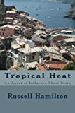 Tropical Heat: A Short Story (Agent of Influence Book 1)