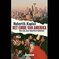Einde van Amerika: een reis naar Amerika's toekomst