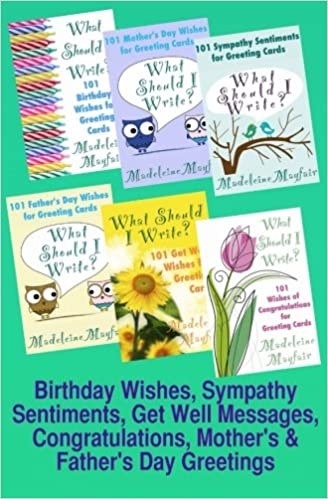 Birthday Wishes Sympathy Sentiments Get Well Messages Congratulations Mothers And Fathers Day Greetings What Should I Write On