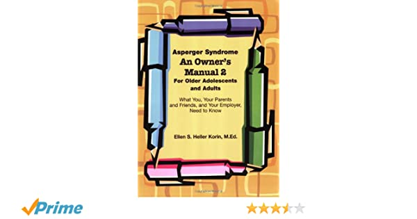 Asperger Syndrome An Owner's Manual 2 For Older Adolescents and ...