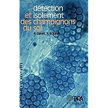 Détection et isolement des champignons du sol (Techniques et pratiques) (French Edition)