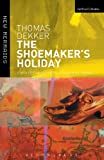 The Shoemaker's Holiday, Thomas Dekker and Jonathan Gil Harris, 0713673788