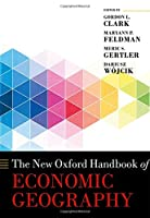 The New Oxford Handbook of Economic Geography, 2nd Edition Front Cover