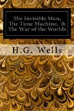 Image of The Invisible Man, The Time Machine, & The War of the Worlds