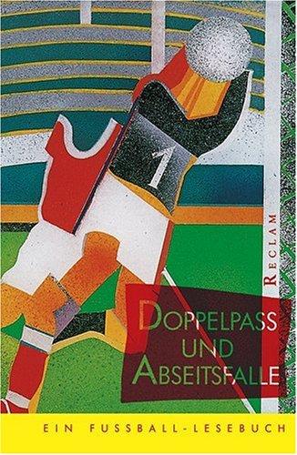 Doppelpass und Abseitsfalle: Ein Fussball-Lesebuch