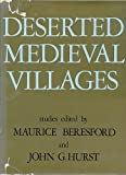 Deserted Medieval Villages, M. W. Beresford and John G. Hurst, 0718813731