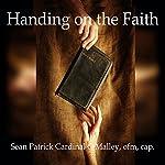Handing on the Faith | Sean Patrick O'Malley