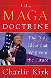 The MAGA Doctrine: The Only Ideas That Will Win the Future: more info