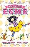 Amazing Esme, Tamara Macfarlane, 0340999934