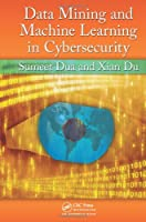Data Mining and Machine Learning in Cybersecurity Front Cover
