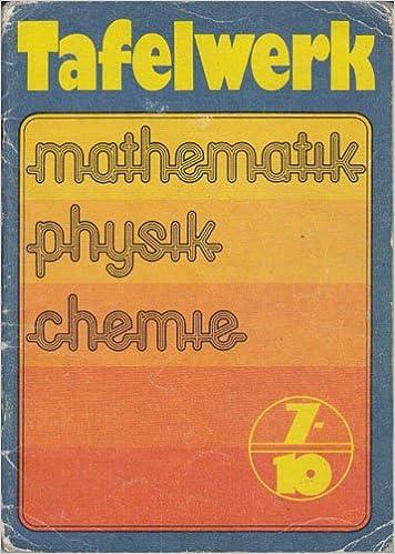 Tafelwerk Mathematik Physik Chemie Klasse 7 bis 10 DDR: Amazon.de ...