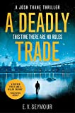 A Deadly Trade: A gripping espionage thriller (Josh Thane Thriller, Book 1) by  E. V. Seymour in stock, buy online here