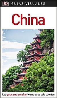 Guía Visual China: Las Guías Que Enseñan Lo Que Otras Solo Cuentan por Varios Autores epub