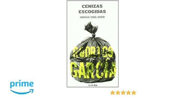 Cenizas Escogidas: OBRAS 1986-2009 (Libros Robados): Amazon.es ...