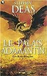 Les rois-dragons, Tome 1 : Le palais Adamantin par Deas