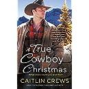 A True Cowboy Christmas (Cold River Ranch Book 1)
