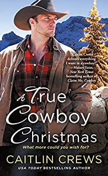 A True Cowboy Christmas (Cold River Ranch Book 1) by [Crews, Caitlin]