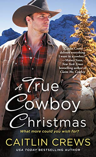 A True Cowboy Christmas (Cold River Ranch)