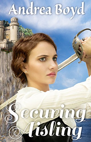 Securing Aisling (The Kingdoms of Kearnley Book 1) by [Boyd, Andrea]