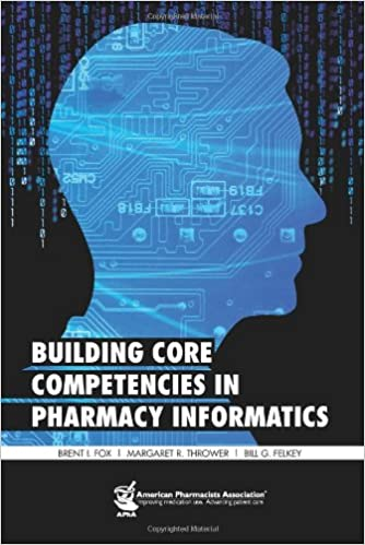 Building Core Competecies in Pharmacy Informatics TextBook