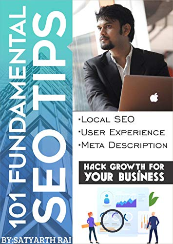 101 Fundamental SEO Tips by Satyarth Rai: Hack Growth for your Business ()