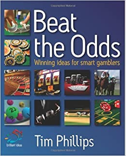Book Beat the Odds: Winning Ideas for Smart Gamblers by Tim Phillips (2008-06-24)