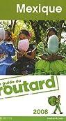 Guide du routard. Mexique. 2008 par Guide du Routard