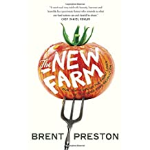 The New Farm: Our Ten Years on the Front Lines of the Good Food Revolution