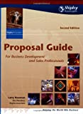 Proposal Guide for Business Development Professionals, Newman, Larry, 0971424403