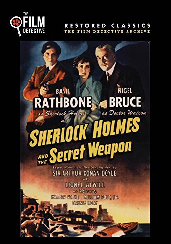Sherlock Holmes and the Secret Weapon (The Film Detective Restored Version) by Basil Rathbone