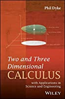 Two and Three Dimensional Calculus: with Applications in Science and Engineering Front Cover