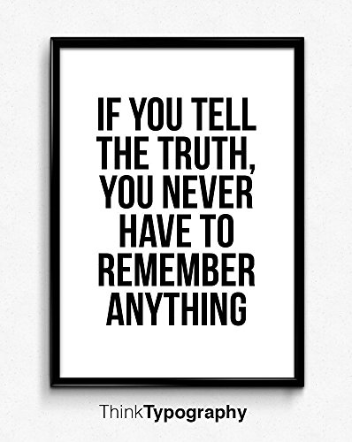 If You Tell The Truth, You Never Have To Remember Anything, zen art, yoga, Minimal Print, Motivational Print, Wall Art, Buddha, typography, wall decor, home decor, sarcasm, sarcastic