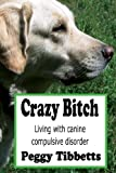 Crazy Bitch, Peggy Tibbetts, 1940016010