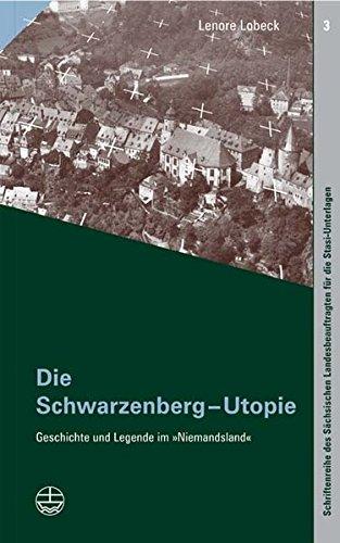 Die Schwarzenberg-Utopie: Geschichte und Legende im