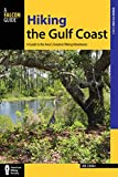 Hiking the Gulf Coast: A Guide to the Area s Greatest Hiking Adventures (Regional Hiking Series)