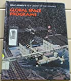 Global Space Programs, Isaac Asimov and Greg Walz-Chojnacki, 0836812352