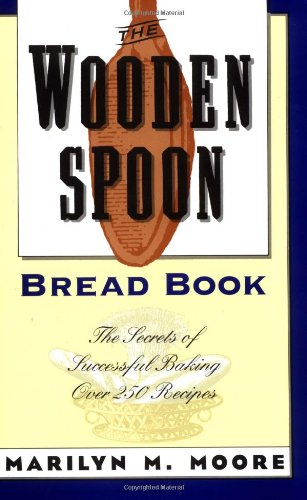 The Wooden Spoon Bread Book: The Secrets of Successful Baking (Wooden Spoon Series)