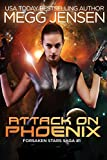 Attack on Phoenix (Forsaken Stars Saga Book 1)