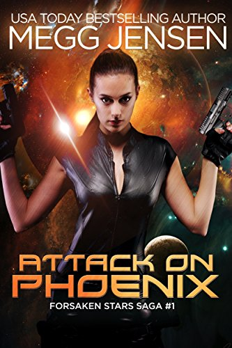 Attack on Phoenix (Forsaken Stars Saga Book 1)