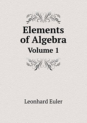 Elements of Algebra Volume 1