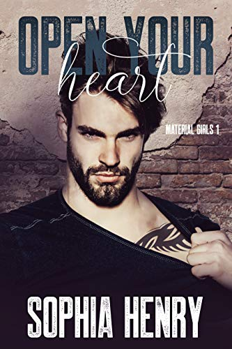 OPEN YOUR HEART: A Forbidden Love / Rich Girl, Poor Boy/ Rockstar Romance (Material Girls Book 1) ()