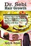 Dr. Sebi Hair Growth: Alkaline Diets & Herbal
