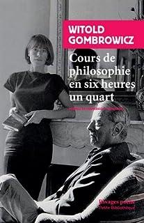 Cours de philosophie en six heures un quart, Gombrowicz, Witold