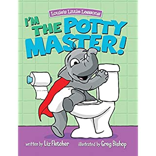 I'm the Potty Master! (Easy Potty Training in Just Days!) (Louie's Little Lessons)