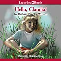 Hello, Claudia! Audiobook by Barbara Brooks Wallace Narrated by Christina Moore