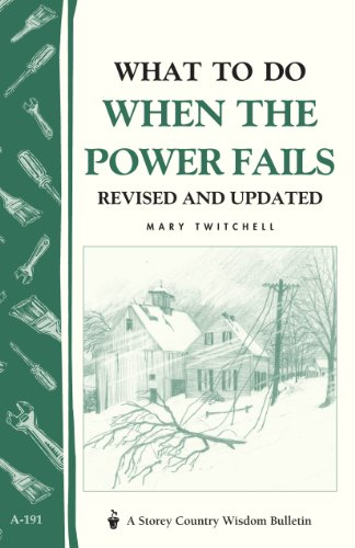 What to Do When the Power Fails: Storey's Country Wisdom Bulletin A-191 (Storey Country Wisdom Bulletin, A-191) by [Twitchell, Mary]