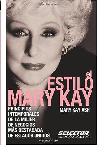 El estilo Mary Kay: Principios intemporales de la mujer de